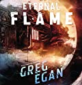 The Eternal Flame Audiobook by Greg Egan Narrated by Adam Epstein