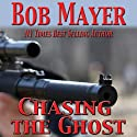 Chasing the Ghost (Black Ops) (       UNABRIDGED) by Bob Mayer Narrated by Jeffrey Kafer