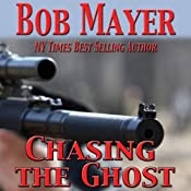 Chasing the Ghost (Black Ops)   [Bob Mayer]