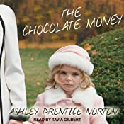 The Chocolate Money | [Ashley Prentice Norton]