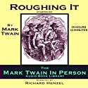 Roughing It Audiobook by Mark Twain Narrated by Richard Henzel