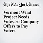 Vermont Wind Project Needs Votes, so Company Offers to Pay Voters | Katharine Q. Seelye