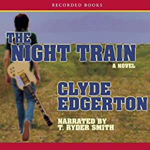 The Night Train: A Novel | [Clyde Edgerton]