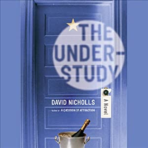 The Understudy: A Novel | [David Nicholls]