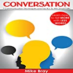 Conversation: 7 Communciation Techniques and Tactics to Win Small Talks | Mike Bray