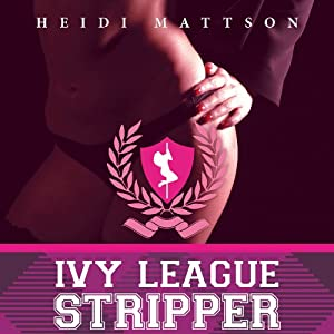 Ivy League Stripper: A Memoir | [Heidi Mattson]