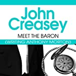 Meet the Baron: The Baron Series, Book 1 (       UNABRIDGED) by John Creasey Narrated by Carl Prekopp
