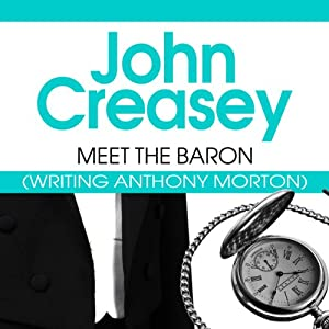Meet the Baron: The Baron Series, Book 1 | [John Creasey]