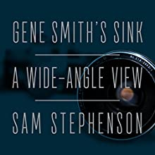 Gene Smith's Sink: A Wide-Angle View Audiobook by Sam Stephenson Narrated by Coleen Marlo