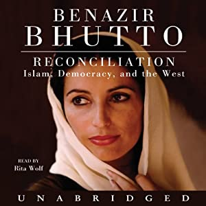 Reconciliation: Islam, Democracy, and the West | [Benazir Bhutto]