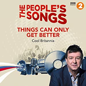 The People's Songs: Things Can Only Get Better | [Stuart Maconie]