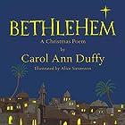 Bethlehem: A Christmas Poem Hörbuch von Carol Ann Duffy Gesprochen von: Carol Ann Duffy