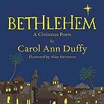 Bethlehem: A Christmas Poem | Carol Ann Duffy