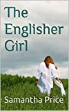 The Englisher Girl (Short Story Amish Romance) (Single Amish Romance Short Stories Book 2)