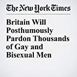 Britain Will Posthumously Pardon Thousands of Gay and Bisexual Men | Sewell Chan