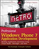 img - for Professional Windows Phone 7 Application Development: Building Applications and Games Using Visual Studio, Silverlight, and XNA book / textbook / text book