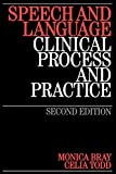 Speech and Language: Clinical Process and Practice