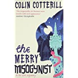 The Merry Misogynist (Dr Siri Paiboun Mystery 6)by Colin Cotterill