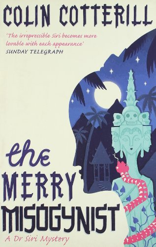 The Merry Misogynist (Dr Siri Paiboun Mystery 6)