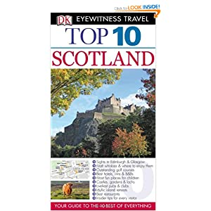 Top 10 Scotland (Eyewitness Top 10 Travel Guides) Alastair Scott
