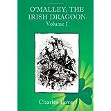 O'Malley, the Irish Dragoon - Vol. 1 ~ Charles Lever