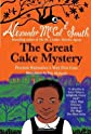 The Great Cake Mystery: Precious Ramotswe's Very First Case: A Number 1 Ladies' Detective Agency Book for Young Readers (No. 1 Ladies' Detective Agency) [Hardcover]