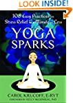 Yoga Sparks: 108 Easy Practices for S...