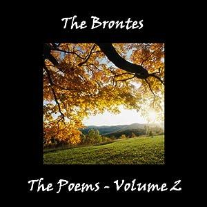 The Brontes' Poetry, Volume 2 | [Charlotte Bronte, Anne Bronte, Emily Jane Bronte, Branwell Bronte]