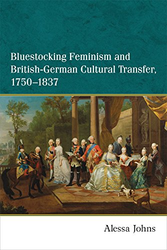 Bluestocking Feminism and British-German Cultural Transfer, 1750-1837 by Alessa Johns