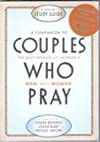 A Companion to Couples Who Pray (8 Session Study Guide, with DVD)