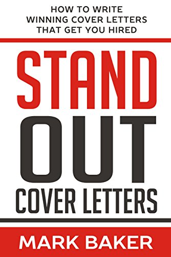 Stand Out Cover Letters: How to Write Winning Cover Letters That Get You Hired by Mark Baker ebook deal