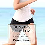 Running from Love | Rozsa Gaston