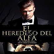 El Heredero del Alfa: Un Romance Paranormal (El Hombre Oso Multimillonario no 1) | AJ Tipton
