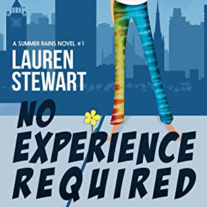 No Experience Required: A Summer Rains Novel | [Lauren Stewart]