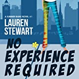 No Experience Required: A Summer Rains Novel ~ Lauren Stewart