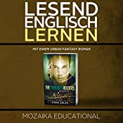 Englisch Lernen: Mit einem Urban Fantasy Roman [Learn English for German Speakers - Urban Fantasy Novel, Edition 1] |  Mozaika Educational, Dima Zales