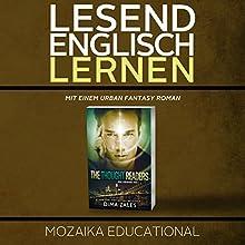 Englisch Lernen: Mit einem Urban Fantasy Roman (       ungekürzt) von Mozaika Educational, Dima Zales Gesprochen von: Marcus Micksch, Roberto Scarlato