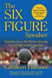 img - for The Six-Figure Speaker: Formula for a Six-Figure Income as a Professional Speaker book / textbook / text book