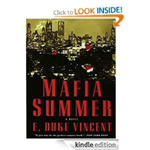 Kindle Book Bargain: Mafia Summer: A Novel, by E. Duke Vincent. Publisher: Bloomsbury USA (December 13, 2008)