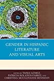 img - for Gender in Hispanic Literature and Visual Arts book / textbook / text book