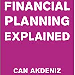 Financial Planning Explained | Can Akdeniz
