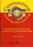img - for Connecting Teaching and Learning: A Handbook for Teacher Educators on Teacher Work Sample by Gerald Girod (2002-12-02) book / textbook / text book