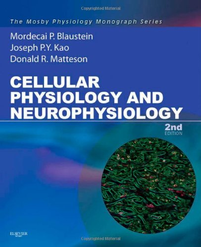 Cellular Physiology and Neurophysiology: Mosby Physiology Monograph Series (with Student Consult Online Access), 2e (Mosby&#39;s Physiology Monograph)