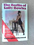 The Berlin of Sally Bowles (0701204079) by Isherwood, Christopher