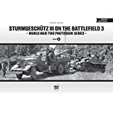 Sturmgeschutz III on the Battlefield 3: Vol. 8 (World War Two Photobook Series)