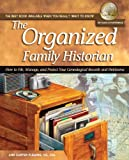 img - for The Organized Family Historian: How to File, Manage, and Protect Your Genealogical Research and Heirlooms (National Genealogical Society Guides) book / textbook / text book