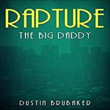 Rapture: The Big Daddy Audiobook by Dustin Brubaker Narrated by Steve White