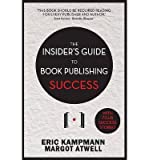 img - for [(The Insider's Guide to Book Publishing Success)] [Author: Eric Kampmann] published on (February, 2013) book / textbook / text book