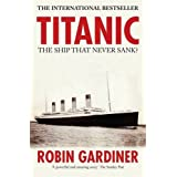 Titanic: The Ship That Never Sank?by Robin Gardiner