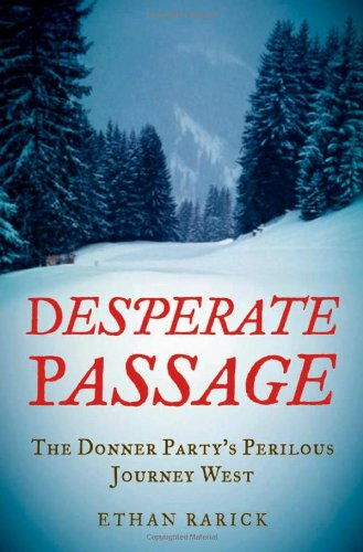 Image for Desperate Passage  The Donner Party's Perilous Journey West